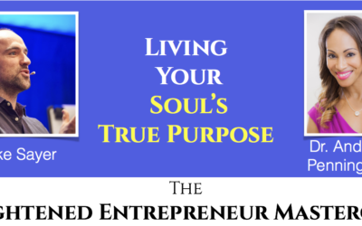 Living Your Soul's True Purpose | Masterclass with Duke Sayer and Dr Andrea Pennington