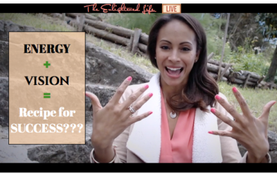 Energy + Vision = Soulful Success | The Enlightened Life (Episode 1)