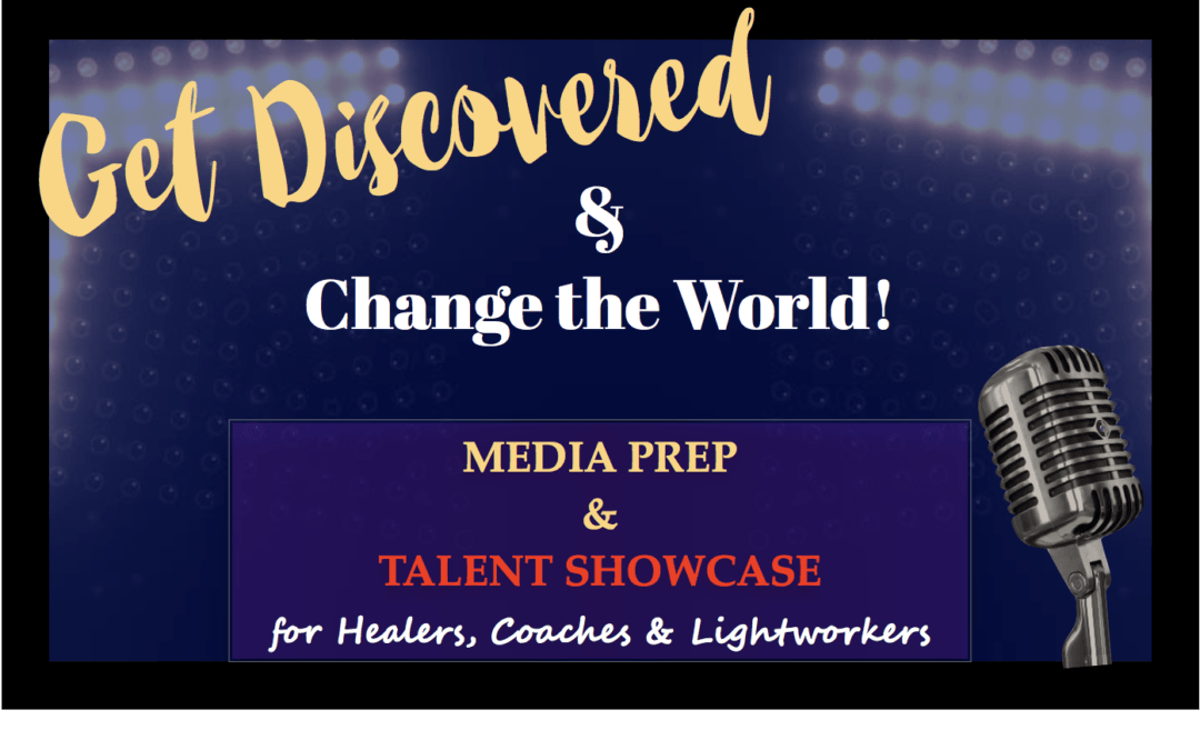 Get Discovered + Change the World! Talent SHOWCASE Info Session