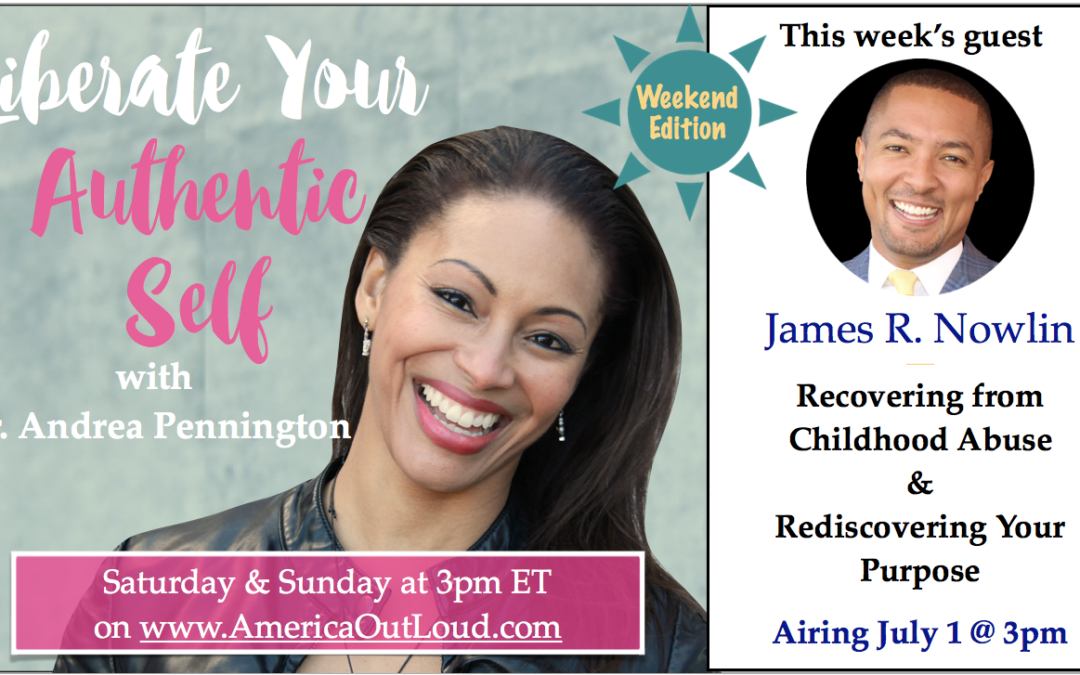 Recovering from Childhood Abuse w/ James R. Nowlin | Liberate Your Authentic Self (Ep 001)